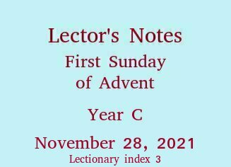 Lector's Notes, First Sunday of Advent